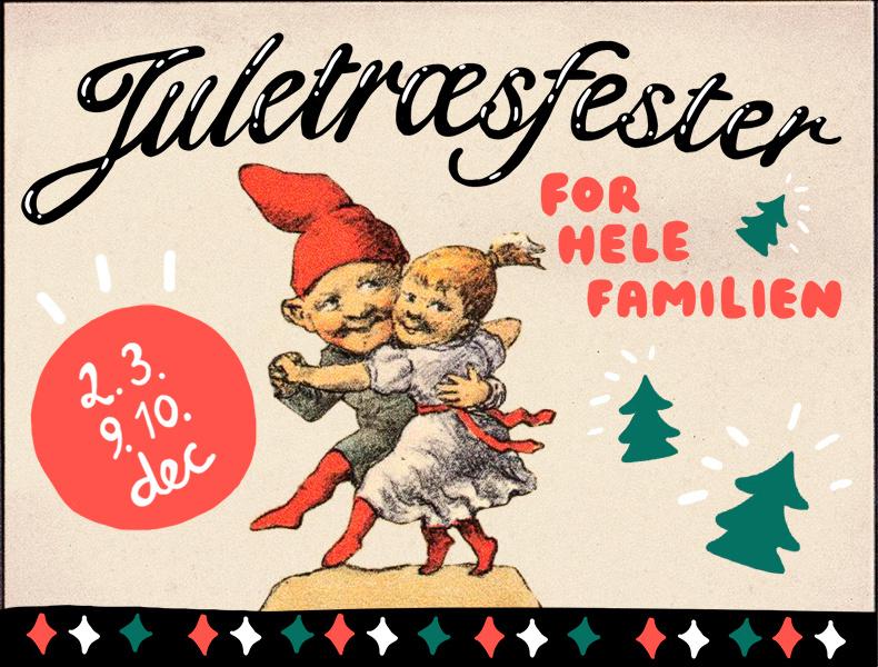 Juletræsfester i Festsalen>