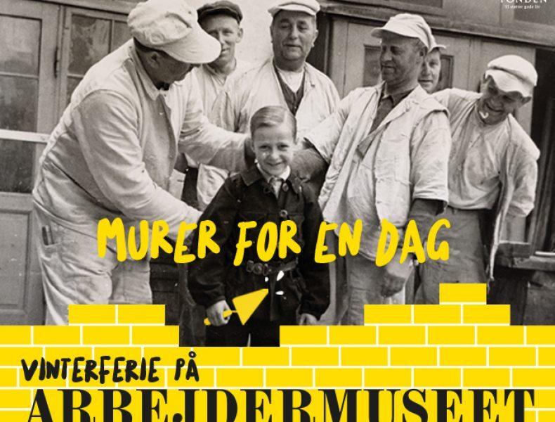 Murer for en dag - Vinterferie på Arbejdermuseum >